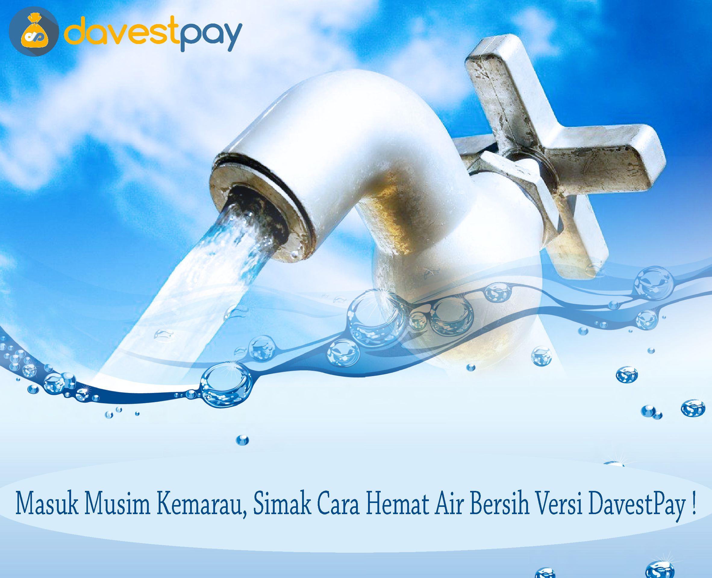 Masuk Musim Kemarau, Simak Cara Hemat Air Bersih Versi DavestPay !