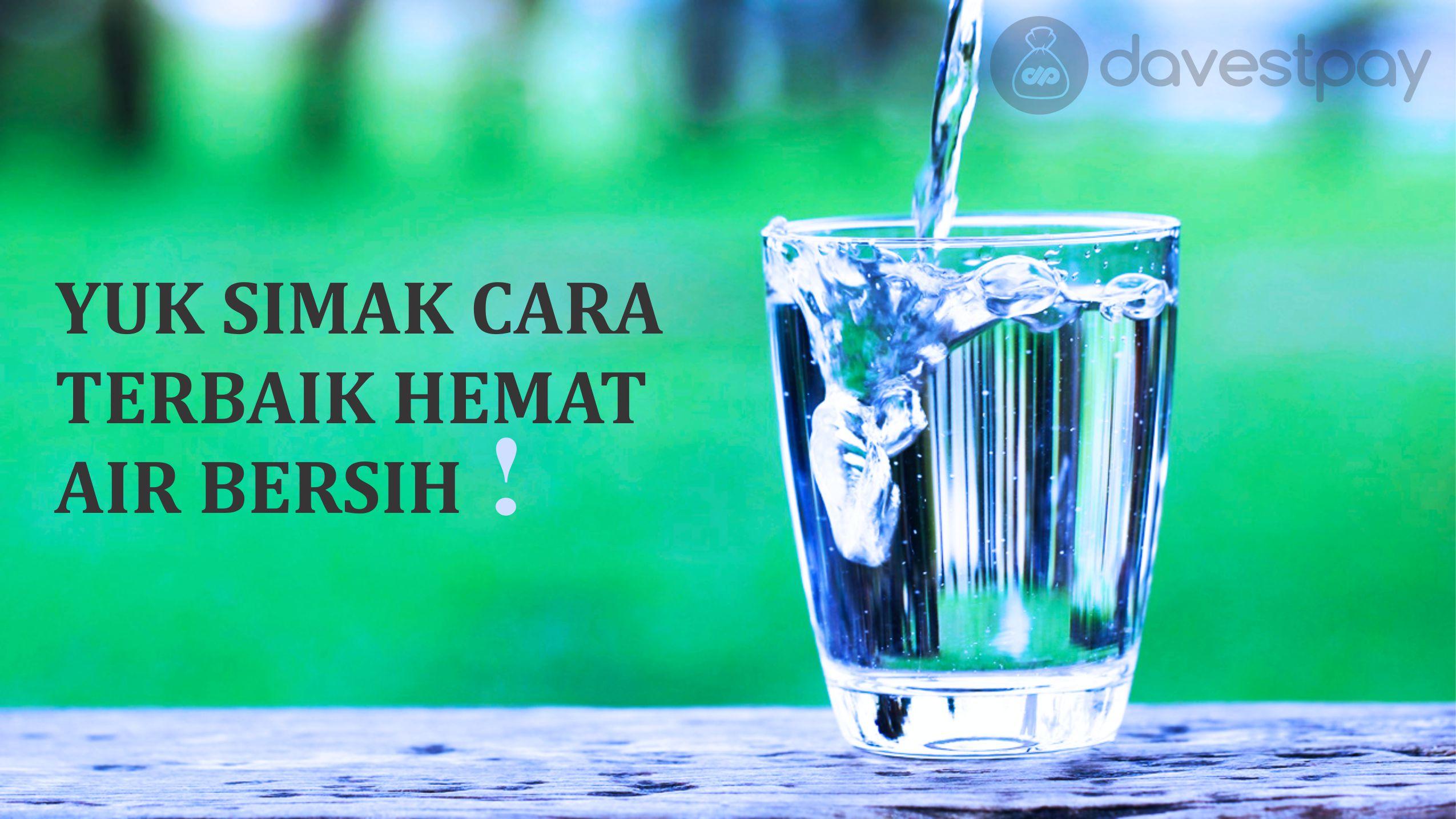 Yuk Simak Cara Terbaik Hemat Air Bersih !