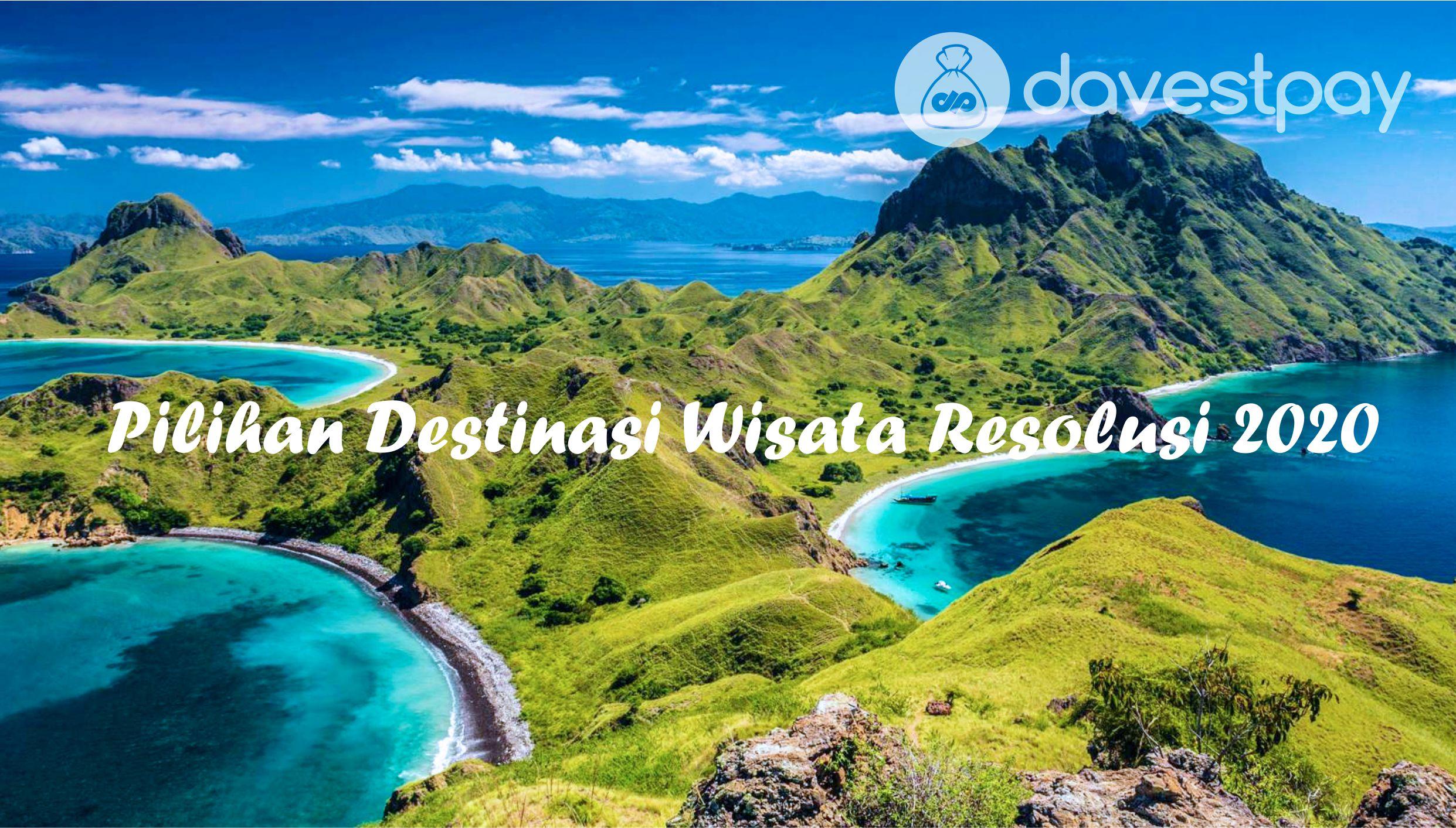 Ketahui Lokasi Pilihan Wisata Resolusi Tahun 2020 Versi DavestPay !