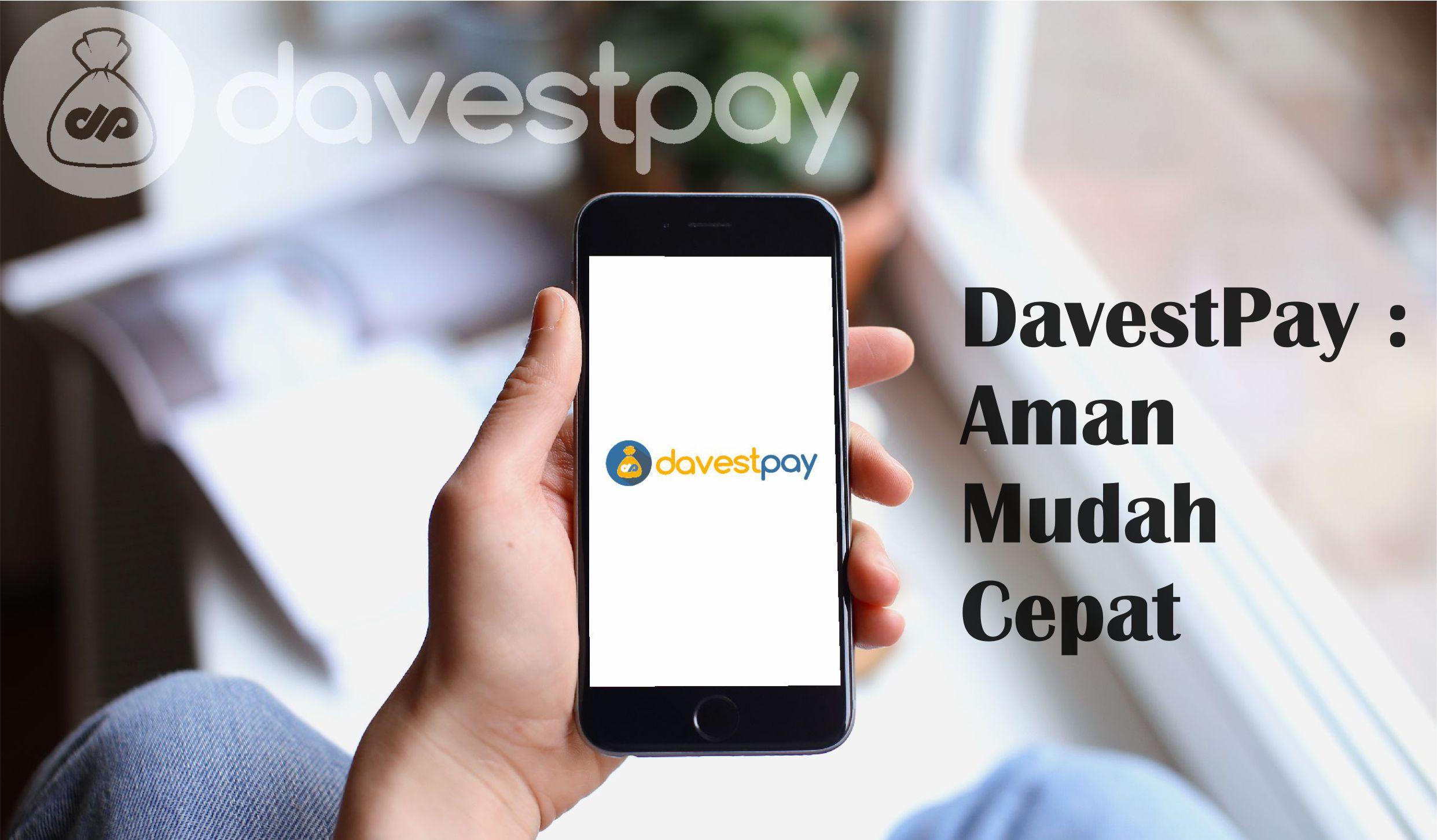 3 Unggulan DavestPay yaitu Aman, Mudah, dan Cepat !
