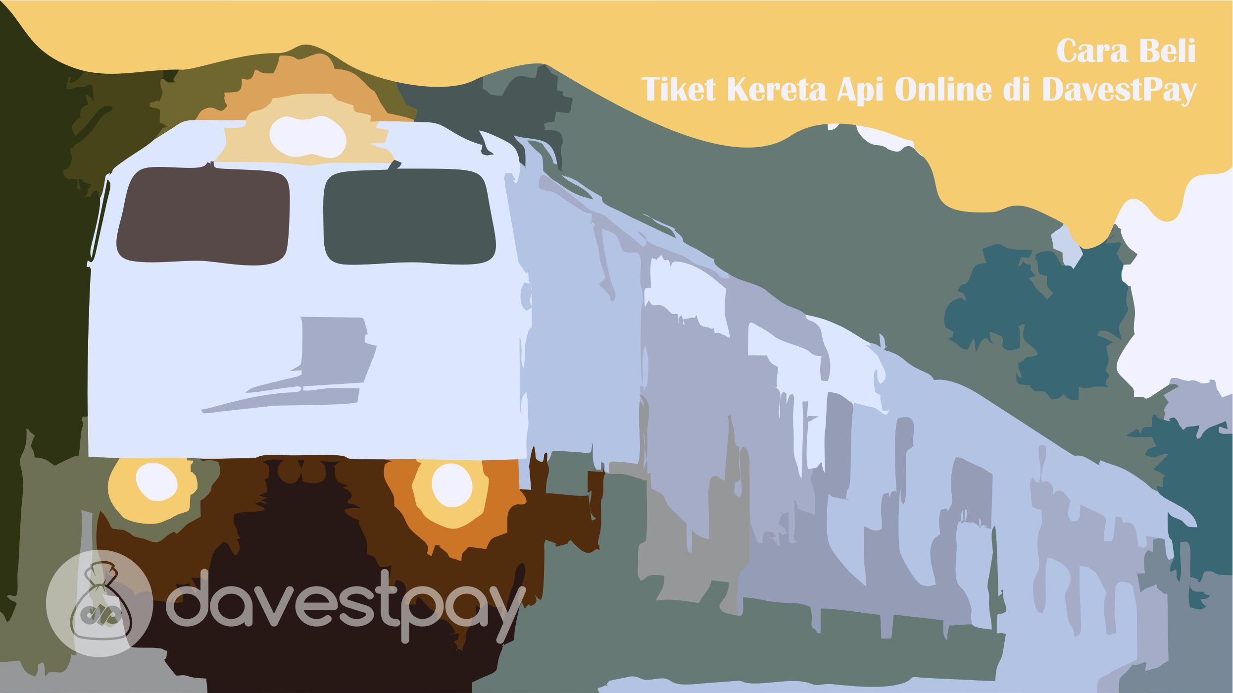 Yuk Ketahui Cara Beli Tiket Kereta Api Online di DavestPay !